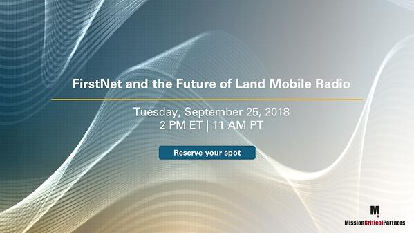 1809_FirstNet and LMR Webinar CTA
